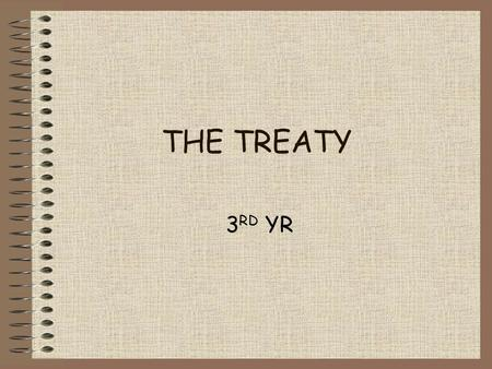 THE TREATY 3 RD YR. both sides in war of independence wanted truce Br army knew they couldn't capture IRA Br public horrified by army's brutality IRA.