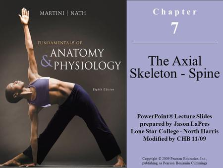 7 The Axial Skeleton - Spine C h a p t e r