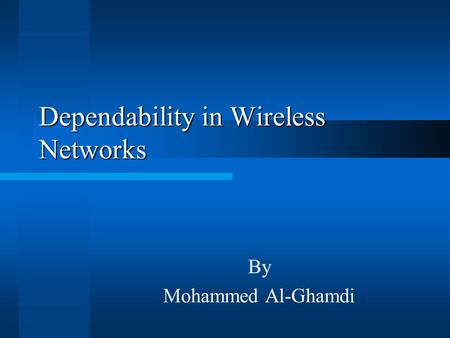 Dependability in Wireless Networks By Mohammed Al-Ghamdi.