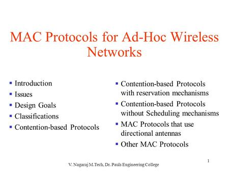 1 MAC Protocols for Ad-Hoc Wireless Networks  Introduction  Issues  Design Goals  Classifications  Contention-based Protocols  Contention-based Protocols.