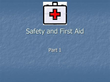 Part 1 Safety and First Aid. Safety and First Aid Review 3 C's 3 C's What is the Method you use for a break or a sprain? What is the Method you use for.