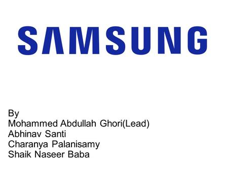 All about Samsung Samsung is a South Korean multinational conglomerate company headquartered in Samsung Town, Seoul. Samsung was founded by Lee Byung-chul.