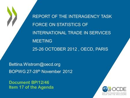 REPORT OF THE INTERAGENCY TASK FORCE ON STATISTICS OF INTERNATIONAL TRADE IN SERVICES MEETING 25-26 OCTOBER 2012, OECD, PARIS
