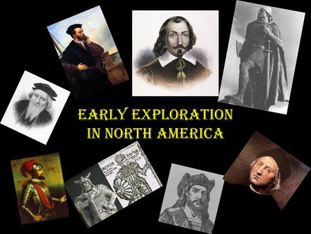 Early Exploration In North America. Early Explorations First group to inhabit North America were Aboriginal Peoples They came to Canada from Asia around.