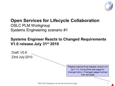 OSLC PLM Workgroup visit web-site for terms of usage1 Open Services for Lifecycle Collaboration OSLC PLM Workgroup Systems Engineering scenario #1 Systems.