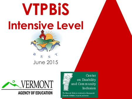 VTPBiS Intensive Level June 2015. Welcome to Day 2! Agenda Students & Families Targeted Day 1 Teaming Goals FBA/BSP Day 2 Specific Interventions Day 3.