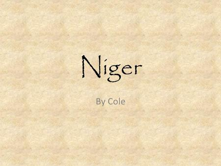 Niger By Cole Where is Niger? Niger is located in the northern area of Africa. Niger neighbors seven other countries: Mali, Algeria, Libya, Chad, Nigeria,