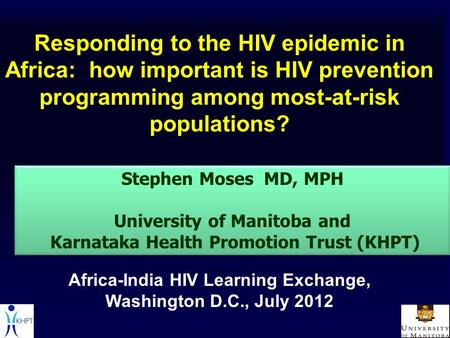 Responding to the HIV epidemic in Africa: how important is HIV prevention programming among most-at-risk populations? Africa-India HIV Learning Exchange,