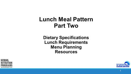 1 Lunch Meal Pattern Part Two Dietary Specifications Lunch Requirements Menu Planning Resources.