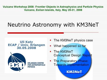 Neutrino Astronomy with KM3NeT  The KM3NeT physics case  What happened so far  The KM3NeT Conceptual Design Report  The Preparatory Phase: Towards.