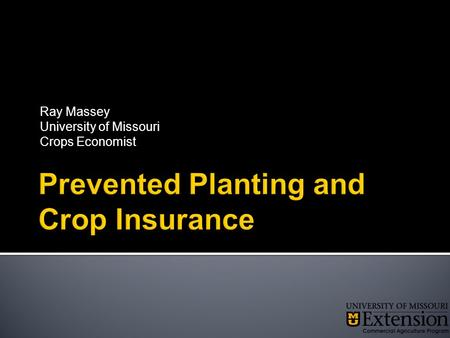 Ray Massey University of Missouri Crops Economist.