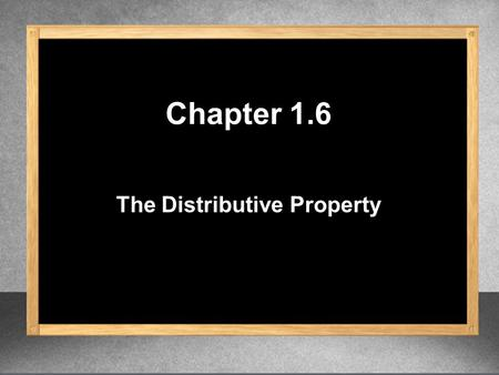 The Distributive Property Chapter 1.6. Review multiplication.