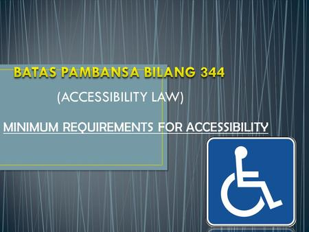 (ACCESSIBILITY LAW) MINIMUM REQUIREMENTS FOR ACCESSIBILITY