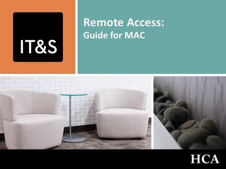 Remote Access: Guide for MAC. Transforming Healthcare NFL & SATL IT&S Slide 2 To Begin, Click on Safari.