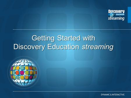 Getting Started with Discovery Education streaming.