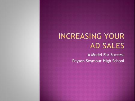 A Model For Success Payson Seymour High School.  Brainstorm any and all businesses to which students may have connections. Try to get a contact name.