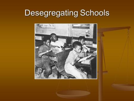 Desegregating Schools. NAACP The NAACP (National Association for the Advancement of Colored People) played a crucial role in desegregating schools. This.