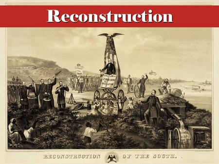 "Reconstruction. Essential Questions How did ""executive Reconstruction"" differ from ""legislative Reconstruction""? Why did the Supreme Court interpret pivotal."