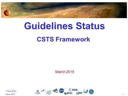 1 Y.Doat (ESA) March 2015 Guidelines Status Guidelines Status CSTS Framework March 2015.