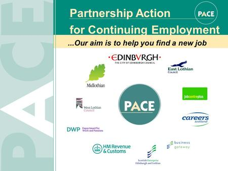 Partnership Action for Continuing Employment...Our aim is to help you find a new job.