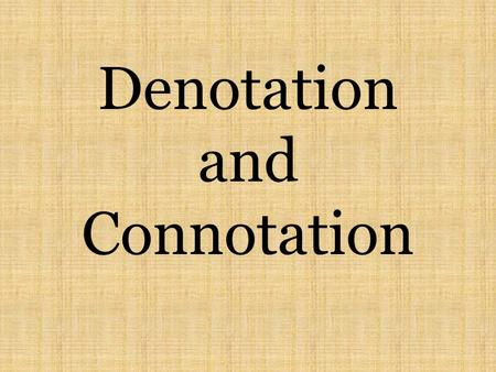 Denotation and Connotation. Denotation is the literal sense of a word, while connotation is its figurative meaning. The word dumbness for example, denotes.