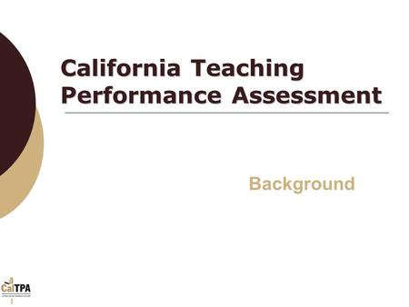 1 California Teaching Performance Assessment Background.