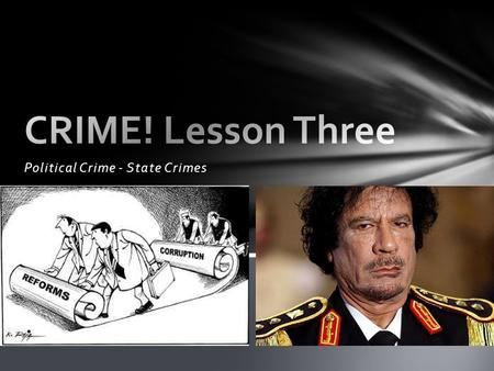 Political Crime - State Crimes. Rules of War The Geneva Conventions, sets out rules that countries fighting in wars must follow. If countries break these.
