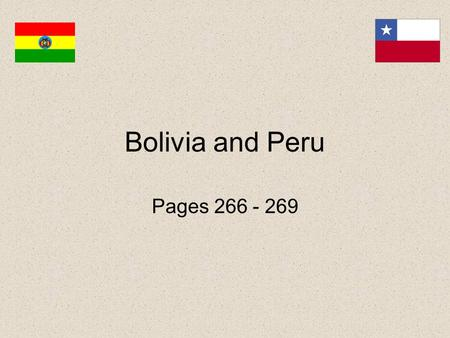 Bolivia and Peru Pages 266 - 269.