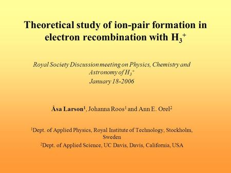 Theoretical study of ion-pair formation in electron recombination with H 3 + Royal Society Discussion meeting on Physics, Chemistry and Astronomy of H.