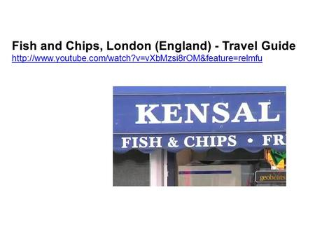 Fish and Chips, London (England) - Travel Guide
