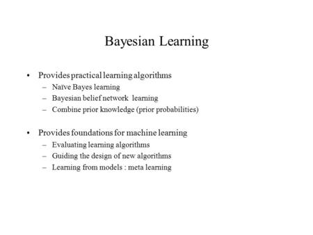 Bayesian Learning Provides practical learning algorithms