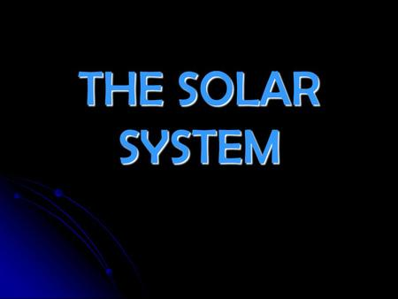THE SOLAR SYSTEM. The Solar System The Sun What does the Sun do for planet? 1. Energy from the sun heats up Earth's water. 2. Plants use the Sun's energy.