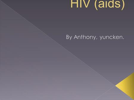  HIV lives and reproduces in blood and other body fluids. We know that the following fluids can contain high levels of HIV:  Blood, Semen (cum), Pre-seminal.