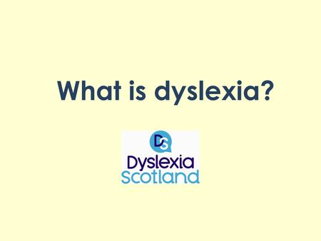 What is dyslexia?.
