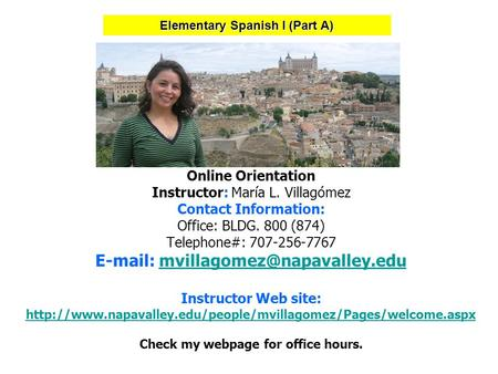 Online Orientation Instructor: María L. Villagómez Contact Information: Office: BLDG. 800 (874) Telephone#: 707-256-7767