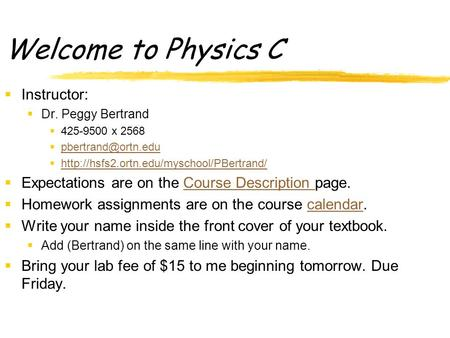 Welcome to Physics C  Instructor:  Dr. Peggy Bertrand  425-9500 x 2568   