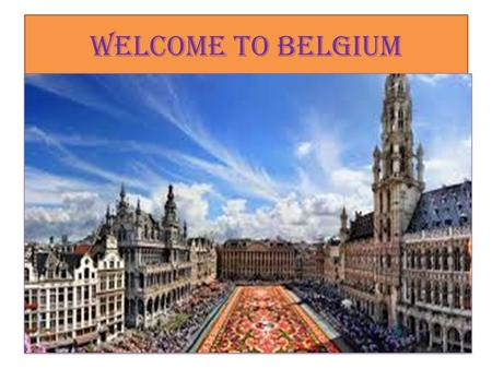 Welcome to Belgium. Country Biography Popular- Is about 11,098,609 people Nations flag, Symbol- the national flag is a tricolor of three bands of black,