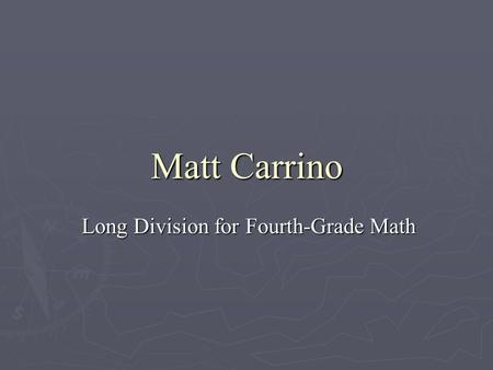 Matt Carrino Long Division for Fourth-Grade Math.