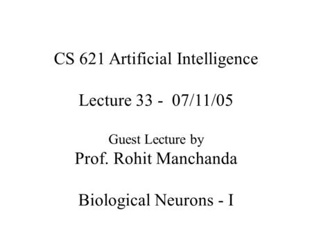 CS 621 Artificial Intelligence Lecture /11/05 Guest Lecture by Prof
