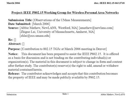 March 2006 Slide 1 doc.: IEEE 802.15-06/137r0 Submission Abbie Mathew, NewLANS Project: IEEE P802.15 Working Group for Wireless Personal Area Networks.