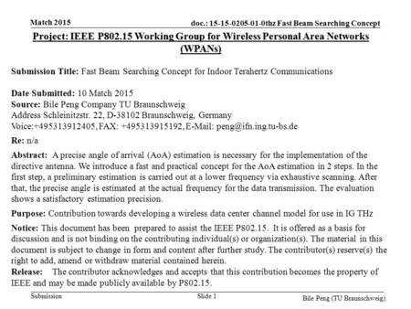 Doc.: 15-15-0205-01-0thz Fast Beam Searching Concept Submission Match 2015 Bile Peng (TU Braunschweig). Slide 1 Project: IEEE P802.15 Working Group for.