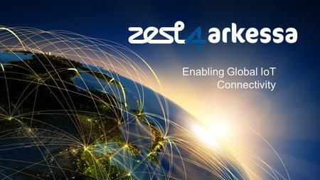 Enabling Global IoT Connectivity. Be a part of the growth in M2M You may not realise, but the largest growth markets in the M2M arena are probably already.