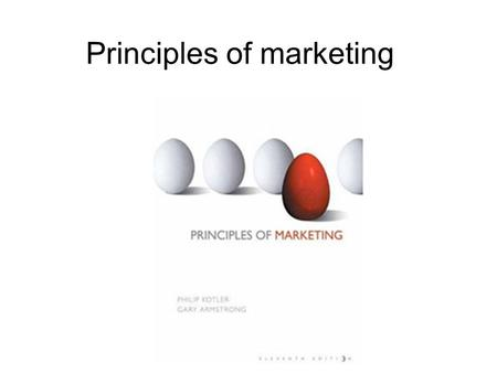 Principles of <strong>marketing</strong>. Creating and capturing value <strong>Marketing</strong> is managing profitable customer relationships The aim of <strong>marketing</strong> is to create value.
