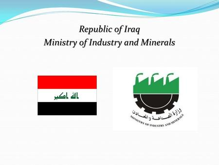 Republic of Iraq Ministry of Industry and Minerals.