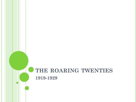 THE ROARING TWENTIES 1919-1929. A BOOMING ECONOMY 5a, 5c, 6a.