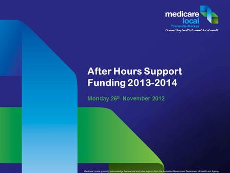 After Hours Support Funding 2013-2014 Monday 26 th November 2012.