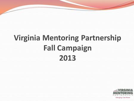 Virginia Mentoring Partnership Fall Campaign 2013.