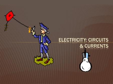  Electrical circuit: a closed loop where charged particles flow  Electrical current: a flow of charged particles (e - )  Direct current (DC): a flow.