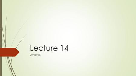 Lecture 14 22/10/15. The Object-Oriented Analysis and Design  Process of progressively developing representation of a system component (or object) through.