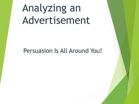 Analyzing an Advertisement Persuasion Is All Around You!